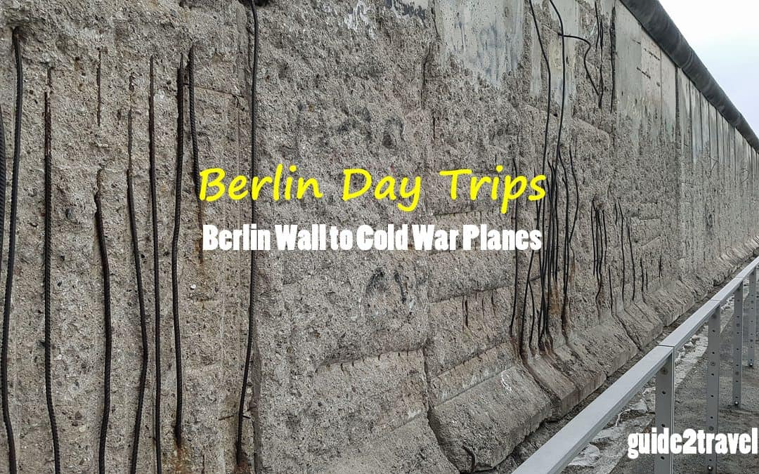 Berlin Wall to Cold War Planes: Try These Berlin Day Trips