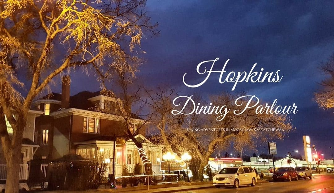 Hopkins Dining Parlour in Moose Jaw: Fine Dining and the Most Ghosts