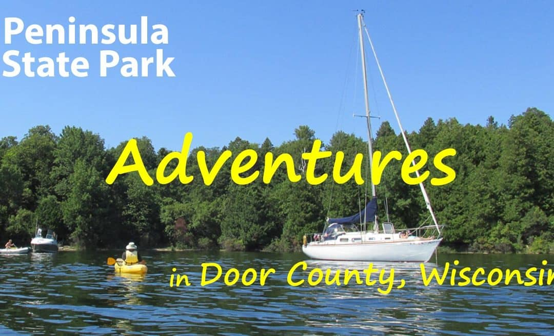 Paddling Adventures in Peninsula State Park — Door County, WI
