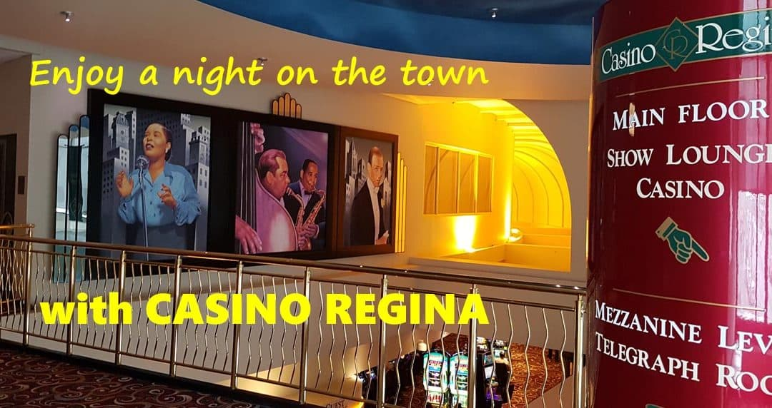 Take a Weekend Getaway to Casino Regina and the Casino Show Lounge