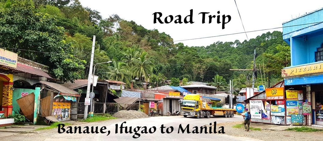 Road Trip from Banaue, Ifugao, Philippines, to Manila, Philippines: A Photo Journal