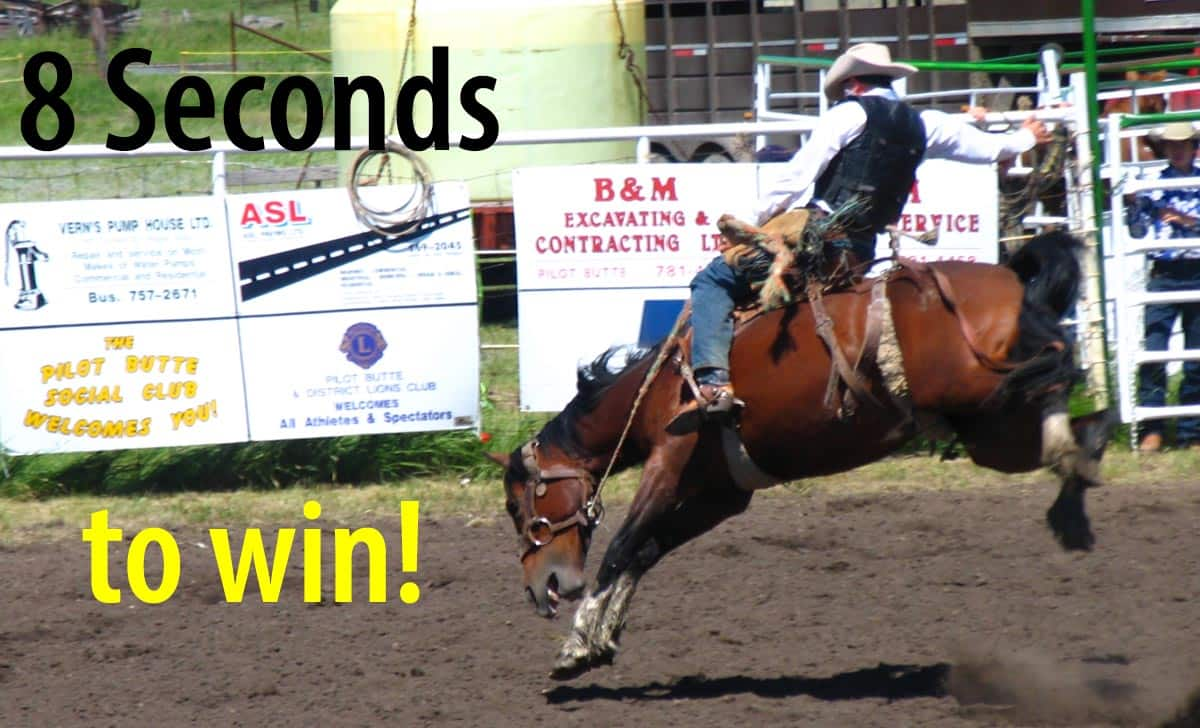 8 seconds to win -- bronc riding at the Pilot Butte Rodeo.