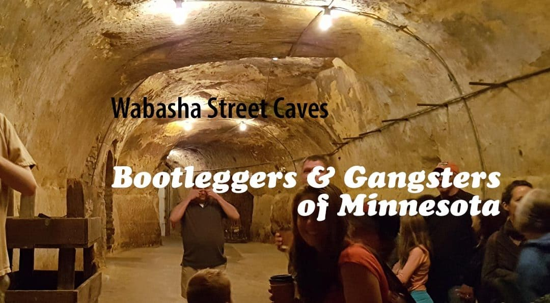 Wabasha Street Caves & their Prohibition Secrets — Saint Paul, MN