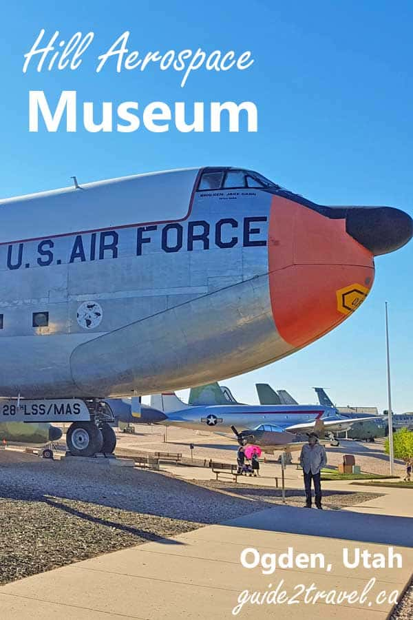 Hill Aerospace Museum in Ogden, Utah.