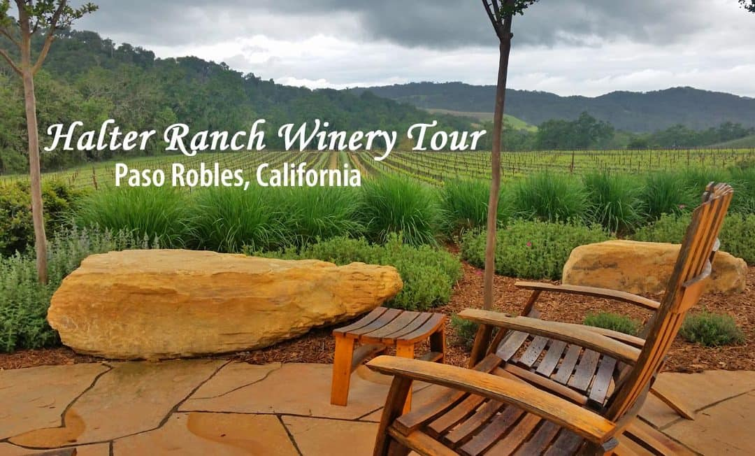 Best California Winery Tour – Halter Ranch Winery