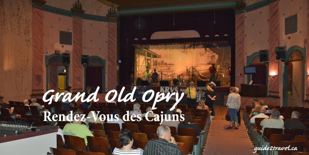 Rendez-Vous des Cajuns - Grand Old Opry Cajun Style in Eunice, LA.