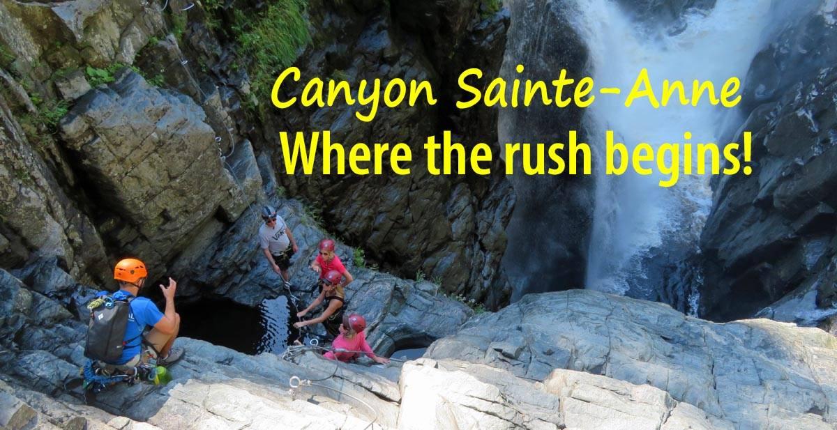 Canyon Sainte-Anne where the rush begins!