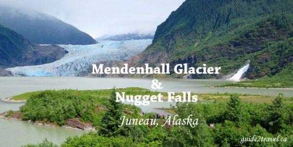 Mendenhall Glacier & Nugget Falls in Juneau, Alaska