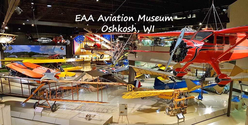 EAA Aviation Museum — 200+ Historic Airplanes in Oshkosh, WI