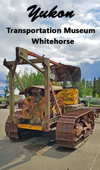Yukon Transportation Museum.