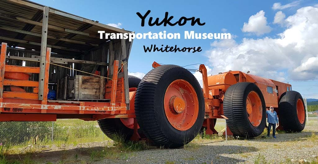 Yukon Transportation Museum: Machines From a Sno-Train to a Monoplane