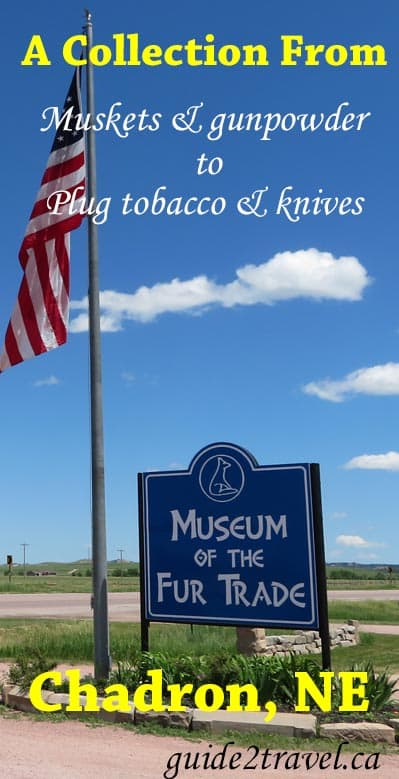 Museum of the Fur Trade in Chadron, NE.