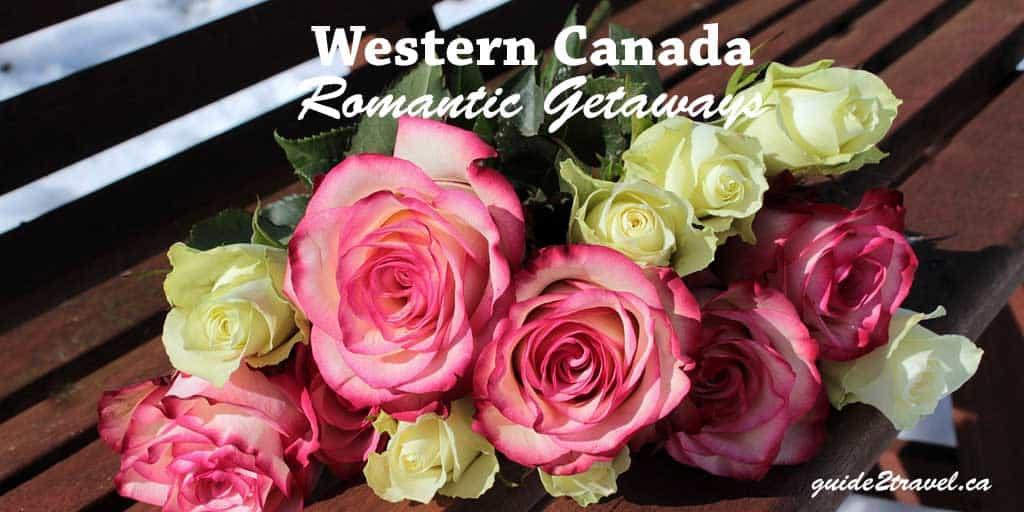 Romantic getaways in Western Canada.