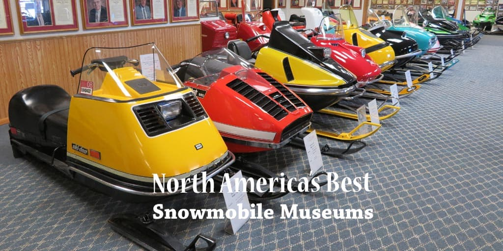 Best 6 Snowmobile Museums in North America