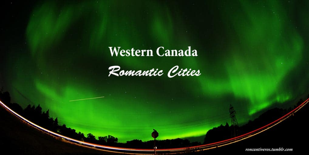 Romantic Cities in Western Canada for Valentine's Day