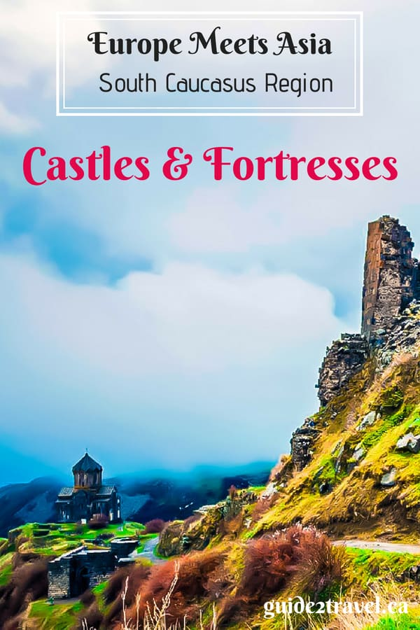 Castles & Fortresses of the South Caucasus Region