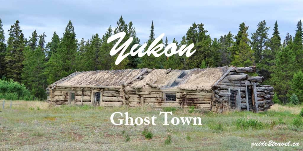 Yukon Ghost Town #Photo Tour