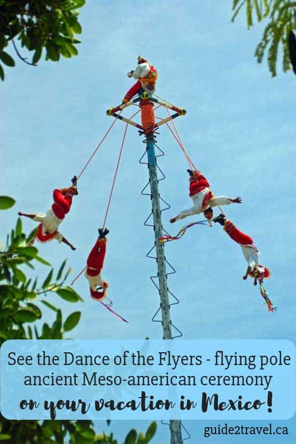 The Danza de los Voladores (Dance of the Flyers), or Palo Volador (flying pole), is an ancient Mesoamerican ceremony/ritual still performed today - See it on your Mexican holiday!
