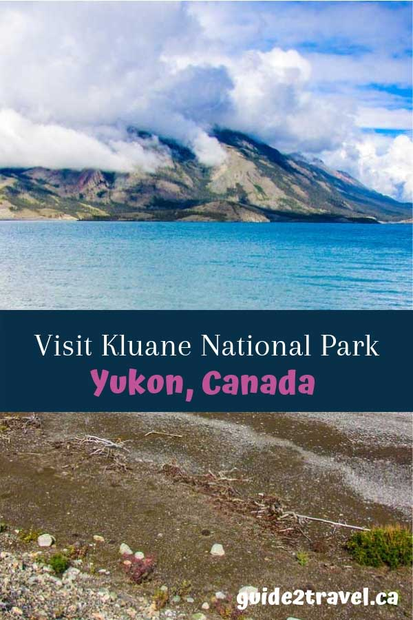 Visit Kluane National Park and Reserve in the Yukon
