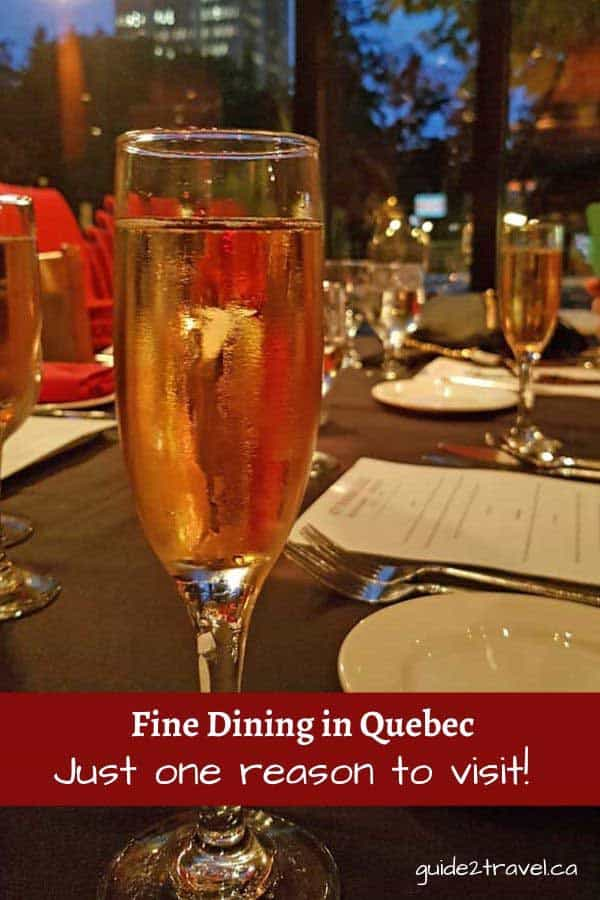 You'll find lots of fine dining in Quebec.