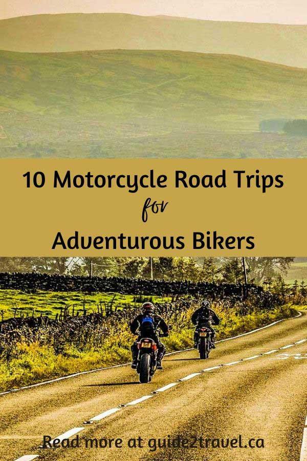 10 amazing motorcycle road trips for the adventurous biker!