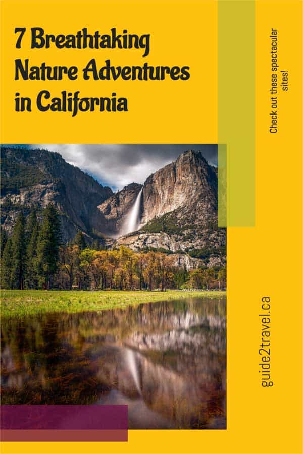 Check out these 7 breathtaking adventures to take in California, USA!
