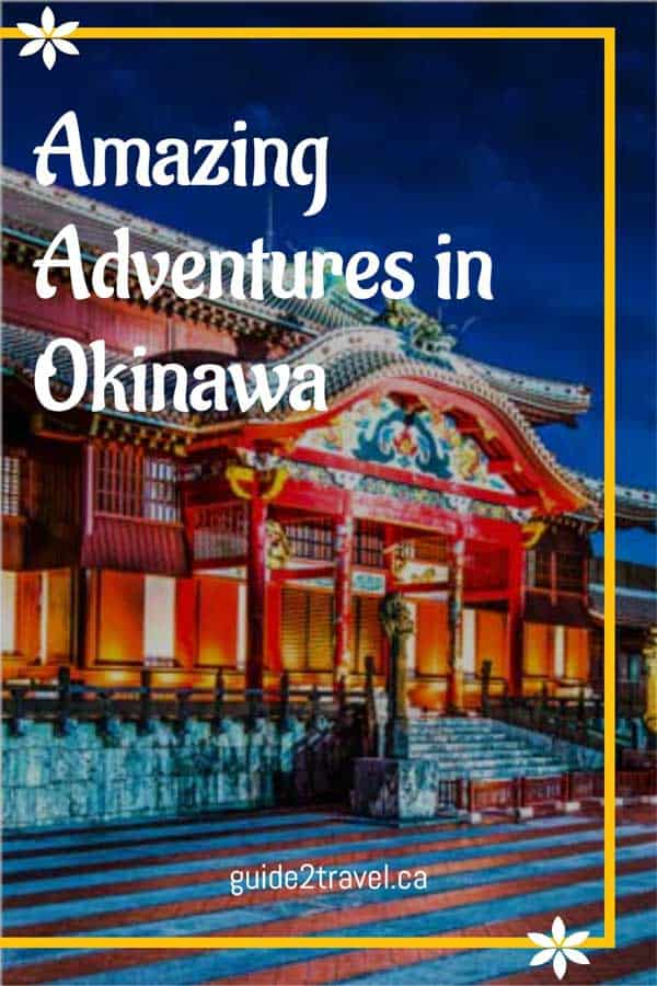 Discover these amazing adventures in Okinawa, Japan!