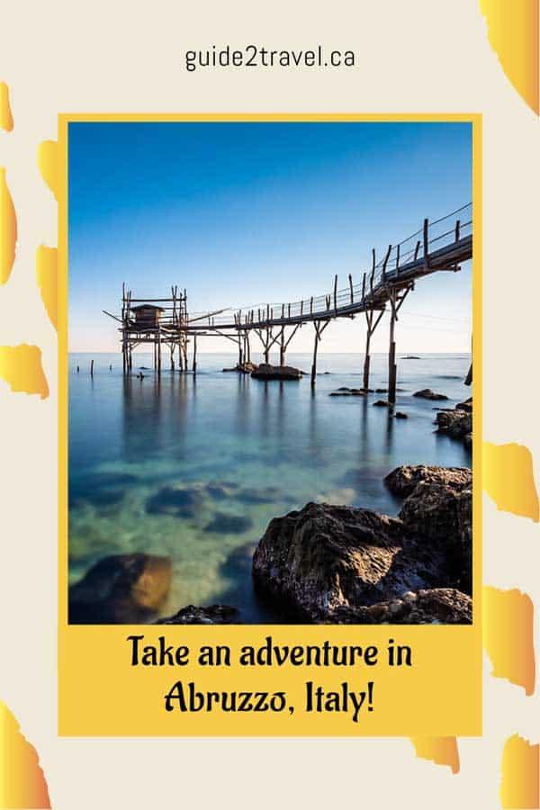 Take an adventure in Abruzzo, Italy.