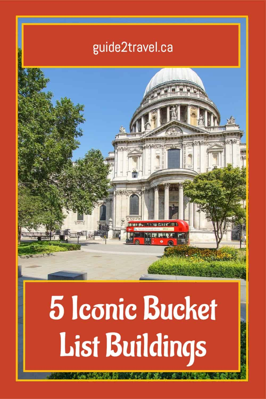 5 Iconic Bucket List Buildings
